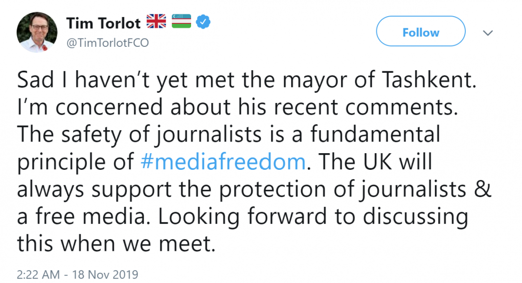 К сожалению, я еще не встречался с хокимом Ташкента. Я обеспокоен его недавними комментариями. Безопасность журналистов, является фундаментальным принципом свободы СМИ. Великобритания будет всегда поддерживать и защищать журналистов и свободу СМИ. С нетерпением жду обсуждения этой ситуации в ходе нашей встречи. — написал Тимоти Торлот в своем Твиттере.